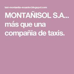 MONTAÑISOL S.A... más que una compañia de taxis.