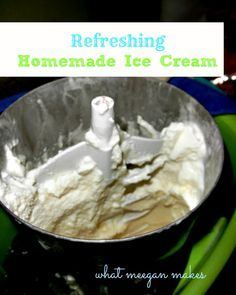 Mona's Homemade Ice Cream - What Meegan Makes This is the best ice cream recipe. Made without eggs. No custard. AND a delish recipe for a wonderful Summer dessert.