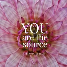 You are the source. Create your beautiful future