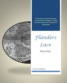 Flanders Lace - A step by step guide. By Mary Woodthorpe (Formerly Mary Niven). Downloadable book