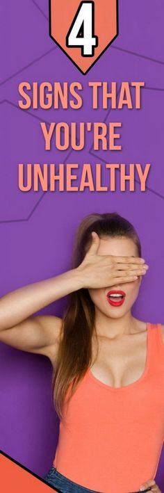 4 Signs That You're Unhealthy