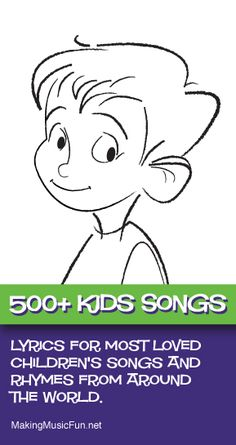 Looking for the lyrics, history, origins, parodies or sheet music for a favorite children's song or rhyme? The MMF! Songbook includes the lyrics to the most loved children's songs and rhymes from around the world. http://makingmusicfun.net/htm/mmf_music_library_mmf_songbook_index.htm