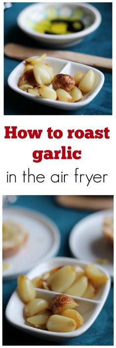How to roast garlic in the air fryer. It's easy to roast garlic with this simple air fryer recipe. | cadryskitchen.com via @cadryskitchen