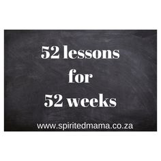 A journey of discovery, 52 lessons for 52 weeks