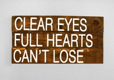 Clear Eyes Full Hearts Can't Lose Wood Sign. Friday Night Lights. Hand Painted. Pallet. Coach Taylor. Tim Riggins. Tami Taylor. Home Decor.