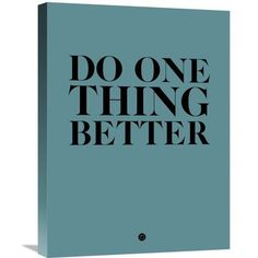 Naxart 'Do One Thing Better 3' Textual Art on Wrapped Canvas Size: