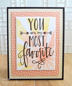 I created this card using My Favorite, and Sunburst from Neat And Tangled stamps.