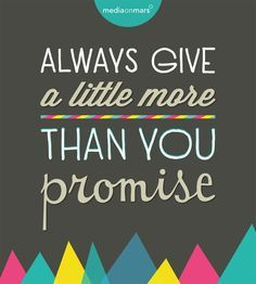 always give more than you promise - Google Search