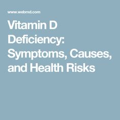 Vitamin D Deficiency: Symptoms, Causes, and Health Risks