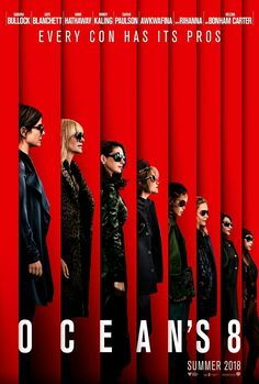 Oceans 8 (2018 dir by Gary Ross) Five years, eight months, 12 days and counting -- that's how long Debbie Ocean has been devising the biggest heist of her life. She knows what it's going to take -- a team of the best people in the field, starting with her partner-in-crime Lou Miller. Together, they recruit a crew of specialists, including jeweler Amita, street con Constance, suburban mom Tammy, hacker Nine Ball, and fashion designer Rose. Their target -- a necklace that's worth more than…