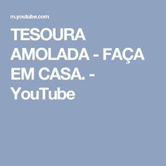 TESOURA AMOLADA - FAÇA EM CASA. - YouTube