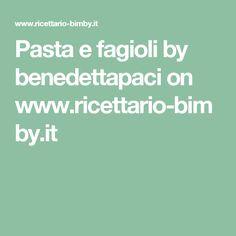Pasta e fagioli by benedettapaci  on www.ricettario-bimby.it
