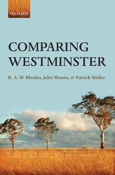 Comparing Westminster by Patrick Weller. $22.00. Publisher: OUP Oxford (August 27, 2009). Author: R. A.W. Rhodes. 275 pages