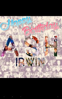 Happy birthday to the sweetest and hottest guy on earth a.k.a Ashton Fletcher Irwin!!❤❤❤