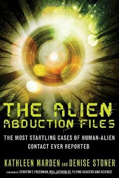 The Alien Abduction Files: The Most Startling Cases of Human Alien Contact Ever Reported by Kathleen Marden, http://www.amazon.com/dp/1601632711/ref=cm_sw_r_pi_dp_EuC0rb1AAKJ5G