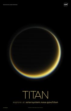 Version A of the Titan installment of our solar system poster series. Nasa Solar System, Solar System Exploration, Solar System Poster, Space Exploration, Cosmos, Space Planets, Space And Astronomy, Uranus, Saturns Moons