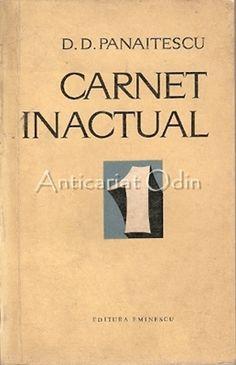 Carnet Inactual - D. D. Panaitescu - Cu Autograf Literatura, Sociology, Chemistry, Astronomy, Geography