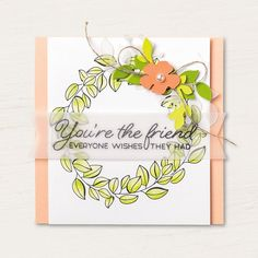 Stampin' Up! Bonus Days, Color Your Season (Limited-Time Products) & Paper Pumpkin - Create With Terri Gaines Floral Frames, Stampin Pretty, Wink Of Stella, Thing 1, Friendship Cards, Scrapbooking, Scrapbook Cards, Card Making Inspiration, Pretty Cards