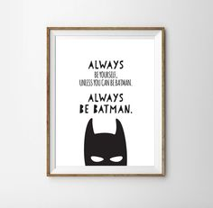 Be Batman... for a Little Boy's Nursery/Bedroom - Always Be Batman - Instant Download Wall Art - Print at Home