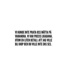 Se det här fotot av @aldrigbae på Instagram • 184 gilla-markeringar Swedish Quotes, Sad Quotes, Inspirational Quotes, Perfect Word, Different Quotes, Sad Stories, Heartbroken Quotes, Love Hurts, English Quotes