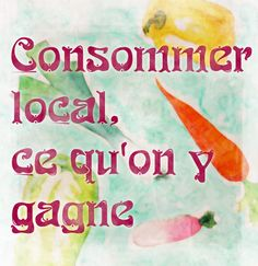 Consommer local ce qu'on y gagne