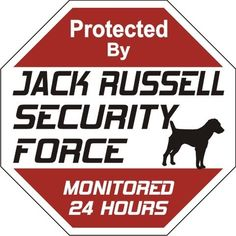 "Jack Russell Dog Yard Sign ""Security Force Jack Russell"" by signs up, http://www.amazon.com/dp/B005F1I5QA/ref=cm_sw_r_pi_dp_U5-Wqb1B76YT4"