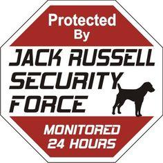"Jack Russell Dog Yard Sign ""Security Force Jack Russell"" by signs up, http://www.amazon.com/dp/B005F1I5QA/ref=cm_sw_r_pi_dp_U5-Wqb1B76YT4"