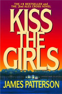 james patterson books | The Kendall Hill Book Club: Kiss the Girls by James Patterson