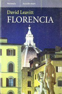 Florencia [Tapa Blanda] David Leavitt (Autor), Immaculada Gutiérrez Hermosa (Traductor) Ediciones Península (5 de septiembre de 2003) Colección: VIAJES Idioma: Español ISBN-10: 8483075881 ISBN-13: 978-8483075883