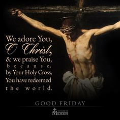 "Catholic Connect Vatican on Instagram: ""We adore you and we bless you, Lord Jesus Christ, here and in all the churches which are in the whole world, because by your holy cross you have redeemed the world. -St. Francis of Assisi Image via @churchmilitantcom #CatholicConnect"""