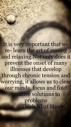 It is very important that we re-learn the art of resting and relaxing!