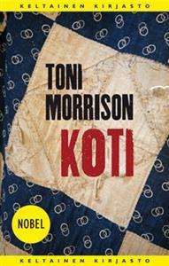 Nimeke: Koti - Tekijä: Toni Morrison - ISBN: 951317218X - Tammi