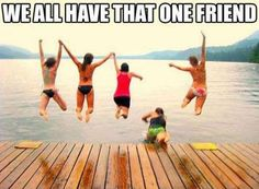 In this case, I'm the friend...