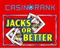 Jacks or Better Video Poker The art to win at Jacks or Better, is mostly to play the optimal strategy. Below you will find the advanced rules, you need to consider in order to ensure the best chances of winning (the higher the Ranking, the better the Hand can be played): 1. Pat Royal Flush …