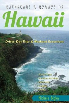 Backroads & Byways of Hawaii: Drives, Daytrips & Weekend Excursions