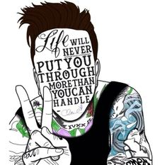 """Life will never put you through more than you can handle"" Austin Carlile"