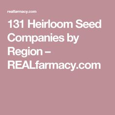 131 Heirloom Seed Companies by Region – REALfarmacy.com