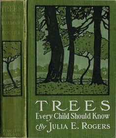 Rogers--Trees Every Child Should Know--Doubleday Page, 1913 | by Sundance Collections