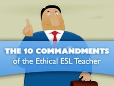 The 10 Commandments of the Ethical ESL Teacher