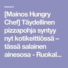 [Mainos Hungry Chef] Täydellinen pizzapohja syntyy nyt kotikeittiössä – tässä salainen ainesosa - Ruokala - Ilta-Sanomat