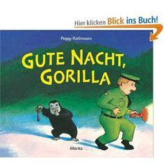 Gute Nacht, Gorilla! Dieses Buch liebt unsere fast 3jährige Tochter.