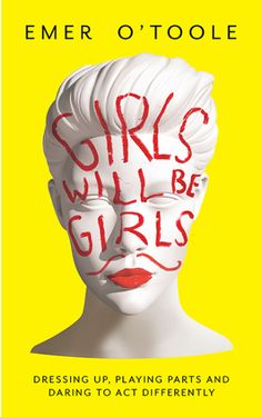 Girls will be Girls by Emer O'Toole, book cover by Sinem Erkas