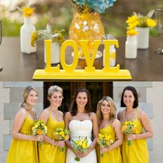 """Yellow wedding inspiration- I love the yellow """"love"""" sign and the yellow bridesmaid dresses!"""