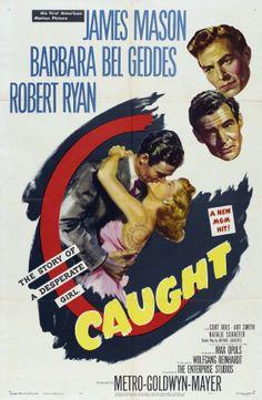 Caught - Max Ophüls - 1949 - starring James Mason, Barbara Bel Geddes and Robert Ryan