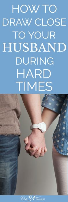 When your marriage faces hard times, withdrawing is not the answer. Instead, draw close to your husband so your marriage will strengthen when under stress. via @Club31Women