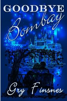 Goodbye Bombay by Gry Finsnes http://www.amazon.in/dp/0692644598/ref=cm_sw_r_pi_dp_x_T77Qyb1V72TQG