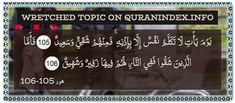 Browse Wretched Quran Topic on https://quranindex.info/search/wretched #Quran #Islam [11:105-106]