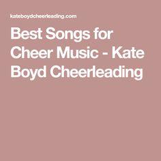 Best Songs for Cheer Music - Kate Boyd Cheerleading