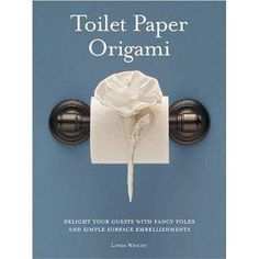 Toilet Paper Origami! I live for unexpected whimsy!