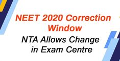 Correction window permits to change NEET exam centre - Abroad Education Neet Exam, Online Form, Last Date, Application Form, Human Resources, Study Abroad, Centre, University, Window